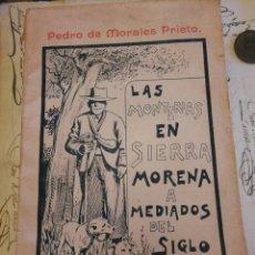 Libros antiguos: LAS MONTERIAS EN SIERRA MORENA A MEDIADOS DEL SIGLO XIX. PEDRO DE MORALES PRIETO 1904. VALLADOLID. Lote 210344027