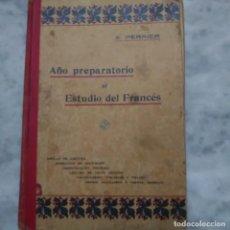 Libros antiguos: AÑO PREPARATORIO AL ESTUDIO DEL FRANCES - A. PERRIER - 1929. Lote 210348941