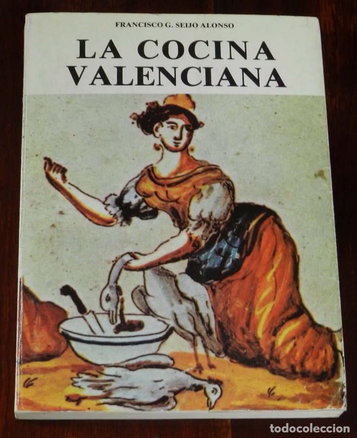 LIBRO LA COCINA VALENCIANA, POR FRANCISCO SEIJO, AÑO 1981, ED. ALICANTE, TIENE 154 PAG, MIDE 22 X 16 (Libros Antiguos, Raros y Curiosos - Cocina y Gastronomía)