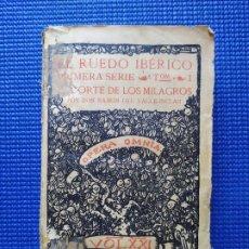 Libros antiguos: RAMON DEL VALLE INCLAN EL RUEDO IBERICO LA CORTE DE LOS MILAGROS PRIMERA EDICION 1927. Lote 210470780