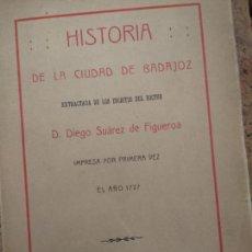 Libri antichi: EXTREMADURA. 'HISTORIA DE LA CIUDAD DE BADAJOZ' POR DIEGO SUAREZ DE FIGUEROA. 1916. Lote 210473851