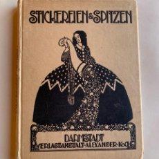 Libros antiguos: STIKEREI-U.SPITZEN-RUNDSCHAU . DARMSTADT . 1917-1918 . BORDADOS ANTIGUOS . PUNTO DE CRUZ .. Lote 210479877