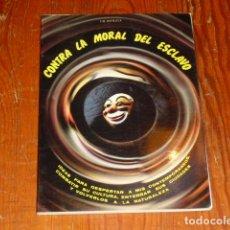 Libros antiguos: CONTRA LA MORAL DEL ESCLAVO - 1980. Lote 210492741