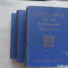 Libros antiguos: HISTORIA DE LAS SOCIEDADES SECRETAS, POR VICENTE DE LA FUENTE, 3 TOMOS, 1933. MASONERIA.. Lote 210526086