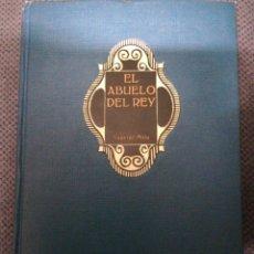 Libros antiguos: EL ABUELO DEL REY, GABRIEL MIRÓ. AÑO 1915.. Lote 210703554
