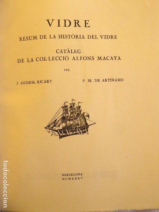 L-5470. RESUM DE LA HISTÒRIA DEL VIDRE.CATÀLEG DE LA COL.LECCIÓ ALFONS MACAYA.GUDIOL/ARTIÑANO.1935. (Libros Antiguos, Raros y Curiosos - Bellas artes, ocio y coleccionismo - Otros)
