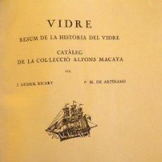 Livres anciens: L-5470. RESUM DE LA HISTÒRIA DEL VIDRE.CATÀLEG DE LA COL.LECCIÓ ALFONS MACAYA.GUDIOL/ARTIÑANO.1935.. Lote 210736386