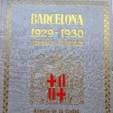 Libros antiguos: BARCELONA 1929-1930. RECUERDO DE LA EXPOSICIÓN.ANUARIO DE LA CIUDAD. SDAD. DE ATRACCIÓN DE FORASTERO. Lote 210788671