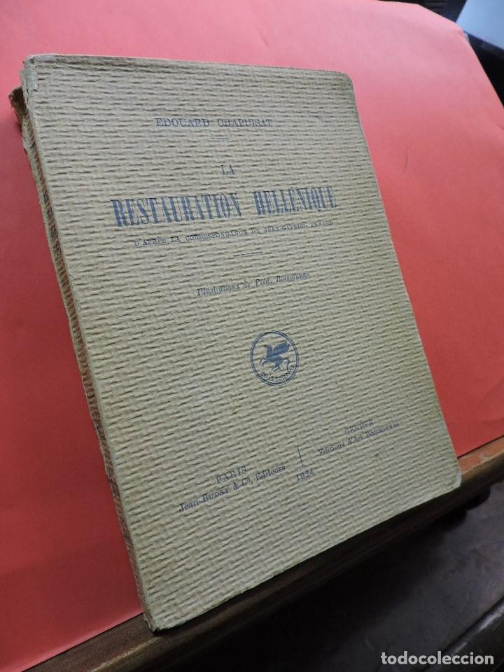 LA RESTAURATION HELLÉNIQUE. CHAPUISAT, EDOUARD. ED. JEAN BUDRY. PARÍS 1924. (Libros Antiguos, Raros y Curiosos - Otros Idiomas)