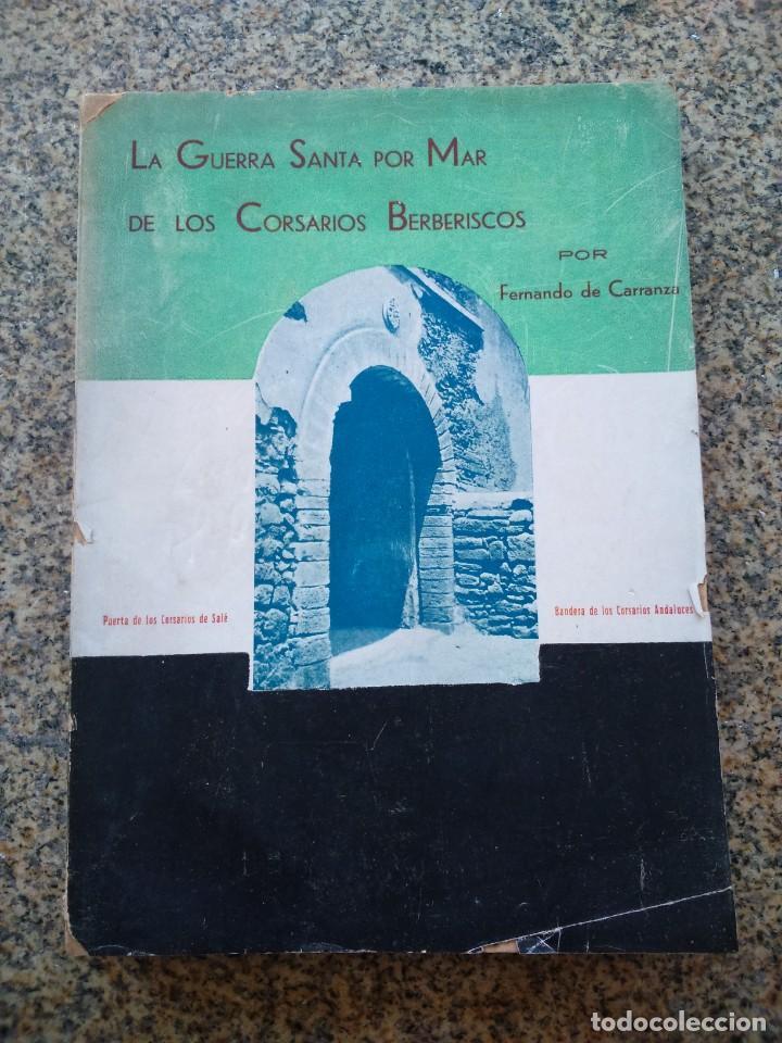 LA GUERRA SANTA POR MAR DE LOS CORSARIOS BERBERISCOS -- FERNANDO DE CARRRANZA -- (Libros Antiguos, Raros y Curiosos - Historia - Otros)