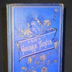 Libros antiguos: LA GUERRA SANTA.CRISTOBAL SCHMID 1897. Lote 210817067