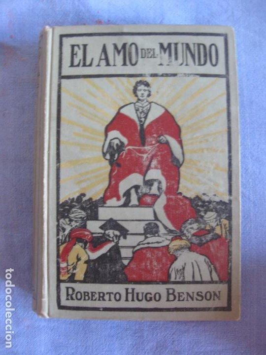 EL AMO DEL MUNDO. ROBERTO HUGO BENSON. GUSTAVO GILI EDITOR .1909. (Libros Antiguos, Raros y Curiosos - Literatura - Otros)