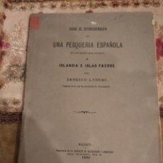 Libros antiguos: LYDERS. ESTABLECIMIENTO DE PESQUERÍA ESPAÑOLA EN LOS MARES QUE RODEAN A ISLANDIA E ISLAS FAROE.1893. Lote 210979165