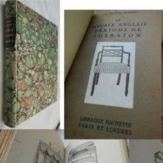 Libros antiguos: LE MEUBLE ANGLAIS PÉRIODE DE SHERATON. REVEIRS - HOPKINS A E 1924. Lote 211263276