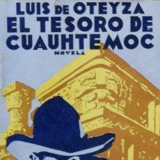 Libros antiguos: EL TESORO DE CUAUHTÉMOC - LUIS DE OTEYZA. Lote 211272579