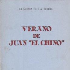 Libros antiguos: VERANO DE JUAN EL CHINO - CLAUDIO DE LA TORRE. Lote 211273677