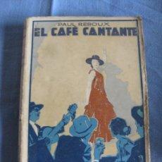 Libros antiguos: PAUL REBOUX. EL CAFE CANTANTE. EDITORIAL PROMETEO.. Lote 211401342