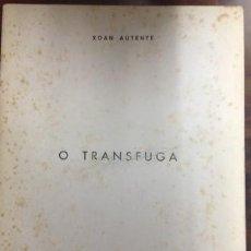 Libros antiguos: O TRANSFUGA. . XOAN AUTENTE. . CARACAS. UNICO. Lote 211419624