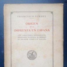 Libros antiguos: ORIGEN DE LA IMPRENTA EN ESPAÑA - FRANCISCO VINDEL 1935.. Lote 211444736