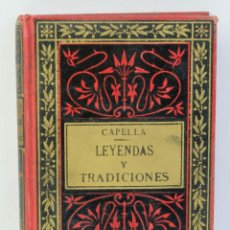 Libros antiguos: LEYENDAS Y TRADICIONES-FRANCISCO DE P.CAPELLA-TOMO PRIMERO-IMPRENTA DE LA HORMIGA DE ORO-1887. Lote 211474574