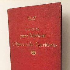 Libros antiguos: MANUAL PARA FABRICAR OBJETOS DE ESCRITORIO. (C 1900) PAPEL, PLUMAS, TINTAS, COLAS, LACRES, ETC.. Lote 211484605
