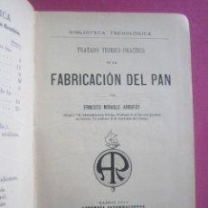 Libri antichi: TRATADO DE LA FABRICACION DEL PAN ERNESTO MIRACLE AÑO 1911.. Lote 211499890