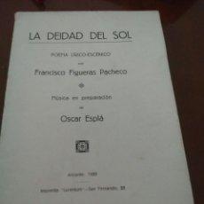 Libros antiguos: LA DEIDAD DEL SOL. POEMA LÍRICO - ESCÉNICO POR FRANCISCO FIGUERAS PACHECO. Lote 211611464