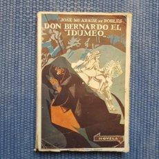 Libros antiguos: ARAÚZ DE ROBLES, JOSÉ Mª: DON BERNARDO EL 'IDUMEO'. Lote 211617274