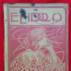Libros antiguos: EL ÍDOLO - 1897~1ª ED. - ERNESTO GARCÍA LADEVESE - ED. MONTANER Y SIMÓN, BARCELONA - PJRB. Lote 211618514