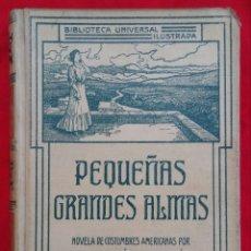 Libros antiguos: PEQUEÑAS GRANDES ALMAS - 1907~1ª ED. - G.A. MARTÍNEZ ZUVIRÍA - ED. MONTANER Y SIMÓN, BCN - PJRB. Lote 211624886