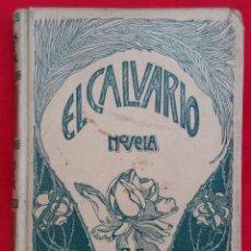 Libros antiguos: EL CALVARIO - 1905~1ª ED. - FRANCISCO ACEBAL - ED. MONTANER Y SIMÓN, BARCELONA - PJRB. Lote 211626925