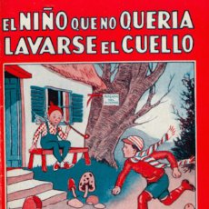 Libros antiguos: EL NIÑO QUE NO QUERIA LAVARSE EL CUELLO (Y OTROS CUENTOS). COLECCIÓN MARUJITA 1936. IMPECABLE ESTADO. Lote 211627425