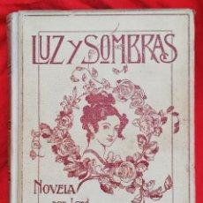Libros antiguos: NOVELA ILUSTRADA LUZ Y SOMBRAS 1907 1ª ED. E. BULWER LYTTON ED. MONTANER Y SIMÓN, BARCELONA - PJRB. Lote 211677276