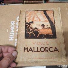 Libros antiguos: VIAJE A MALLORCA . JOSÉ MARÍA SALAVERRÍA . IMP. VICH . INCA. 1ª EDICIÓN 1934 .. Lote 211729616