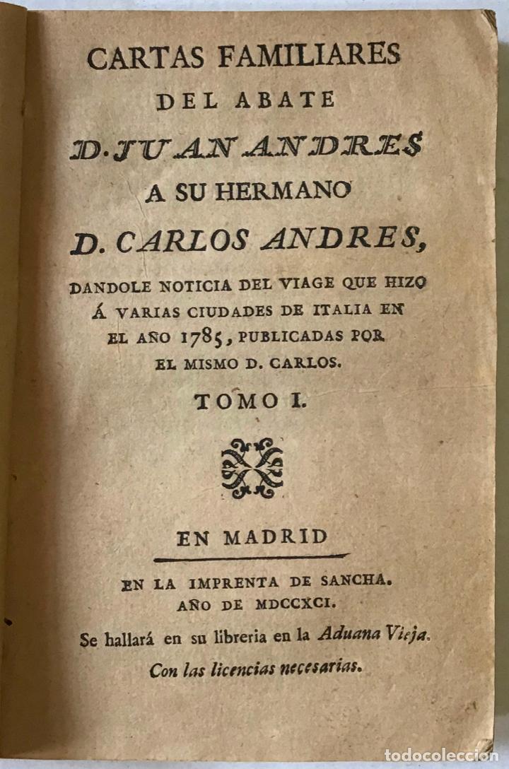 CARTAS FAMILIARES DEL ABATE D. JUAN ANDRES A SU HERMANO D. CARLOS ANDRES, DANDOLE NOTICIA DEL VIAGE (Libros antiguos (hasta 1936), raros y curiosos - Literatura - Narrativa - Otros)