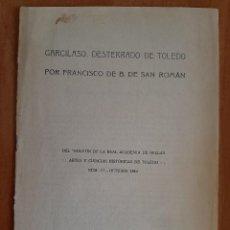 Libri antichi: SIN DATAR / GARCILASO, DESTERRADO DE TOLEDO - FRANCISCO DE B. DE SAN ROMÁN. Lote 211794037