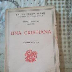 Libros antiguos: UNA CRISTIANA - EMILIA PARDO BAZÁN - OBRAS COMPLETAS TOMO XVIII - NO CONSTA FECHA. Lote 211815420