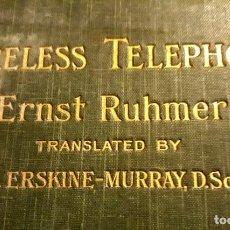 Libros antiguos: WIRELESS TLEPHONY 1908 ERNEST RUHMER. TELÉFONO TELEFONÍA TELEGRAFÍA. Lote 211931771
