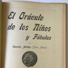 Libros antiguos: EL ORÁCULO DE LOS NIÑOS Y FÁBULAS. - MILLÁN, CAMILO. [PERO NUÑO.]. Lote 123218554