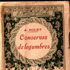 Libros antiguos: A. ROLET : CONSERVAS DE LEGUMBRES, CARNES, PRODUCTOS DEL CORRAL Y DE LA LECHERÍA (SALVAT, 1923). Lote 211964101