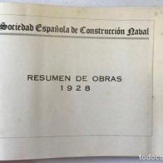 Libros antiguos: SOCIEDAD ESPAÑOLA DE CONSTRUCCIÓN NAVAL. RESUMEN DE OBRAS. 1928.. Lote 123151582