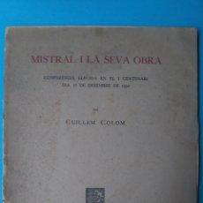 Libros antiguos: MISTRAL I LA SEVA OBRA - GUILLEM COLOM - MALLORCA 1931. Lote 211996402