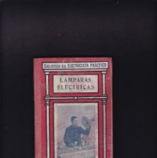 Libros antiguos: LAMPARAS ELECTRICAS - Nº 24 - EDITORIAL GALLACH / BARCELONA. Lote 212007333