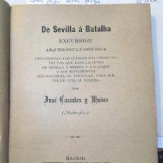 Libros antiguos: DE SEVILLA A BATALHA. EXCURSION ARQUEOLOGICA E HISTORICA. CASCALES Y MUÑOZ. MADRID 1890. Lote 212059958
