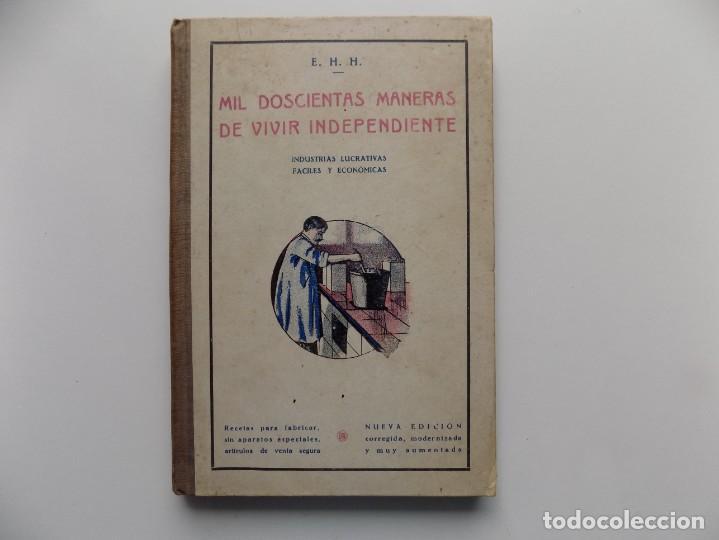LIBRERIA GHOTICA. E.H.H. MIL DOSCIENTAS MANERAS DE VIVIR INDEPENDIENTE.1930. RECETAS DE COCINA. (Libros Antiguos, Raros y Curiosos - Cocina y Gastronomía)