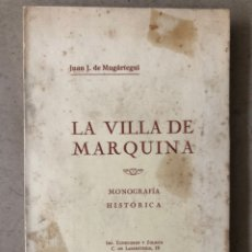 Libros antiguos: LA VILLA DE MARQUINA (MONOGRAFÍA HISTÓRICA). JUAN J. DE MUGÁRTEGUI. 1927 IMP. ECHEGUREN Y ZULAICA. Lote 212100887