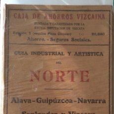 Libros antiguos: GUÍA INDUSTRIAL Y ARTÍSTICA DEL NORTE. ÁLAVA. GUIPUZCOA. NAVARRA. SANTANDER. VIZCAYA 1930. Lote 212115346