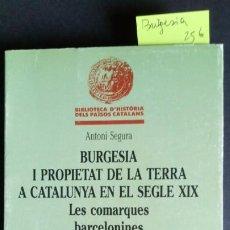Libros antiguos: BURGESIA I PROPIETAT DE LA TERRA A CATALUNYA EN EL SEGLE XIX. LES COMARQUES BARCELONINES. Lote 212160628