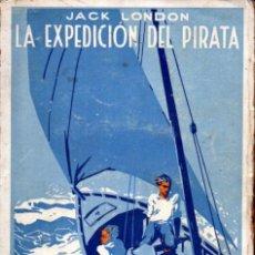 Libri antichi: JACK LONDON : LA EXPEDICIÓN DEL PIRATA (PROMETEO, S.F.). Lote 212186987