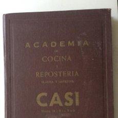 Libros antiguos: CADEMIA DE COCINA Y REPOSTERÍA CLÁSICA Y MODERNA. ACADEMIA CASI, 6ª EDICIÓN. Lote 212368141
